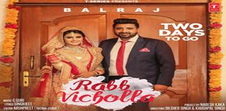 RABB VICHOLLA LYRICS – Balraj | Singh Jeet | Latest Punjabi Song