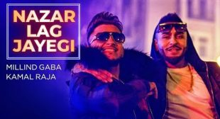 Nazar Lag Jayegi Lyrics – Millind Gaba (Feat) Kamal Raja