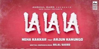 LALALA LYRICS – Neha Kakkar | Arjun Kanungo