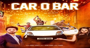CAR O BAR LYRICS – Rohit Bhatt | Charu