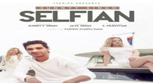 SELFIAN LYRICS – Sunnyy Singh | S mukhtiar