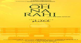 OH NA RAHI LYRICS – Gold Boy | Nirmaan