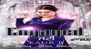 ENGAGED JATTI LYRICS – Kaur B | Kaptaan