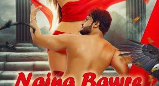Naina Bawre Song – Tishnagi