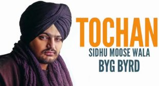 Sidhu Moose Wala Song Tochan is Out Now