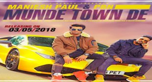 MUNDE TOWN DE LYRICS – Maniesh Paul | PBN