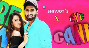 Eye Candy Song – Shivjot