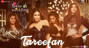 Tareefan Song – Veere Di Wedding