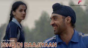 Ishq Di Baajiyaan Lyrics – Diljit Dosanjh | Soorma