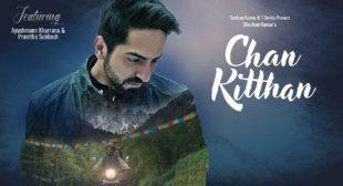 Chan Kitthan by Ayushmann Khurrana