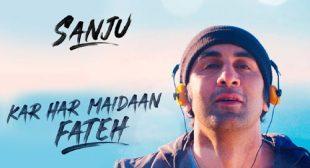 Kar Har Maidan Fateh Song – Sanju