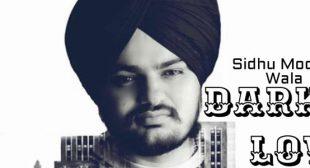 Dark Love Song – Sidhu Moose Wala