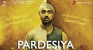 Soorma Song Pardesiya is Released