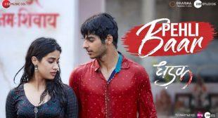 Pehli Baar Lyrics – Dhadak