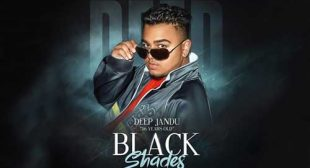 Deep Jandu's New Song Black Shades