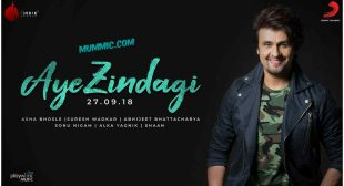 AYE ZINDAGI LYRICS – SONU NIGAM | Single Track