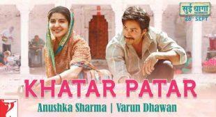 Khatar Patar Song – Sui Dhaaga