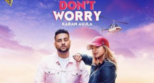 Karan Aujla Song Don't Worry is Out Now
