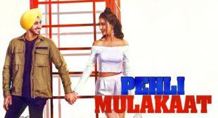 Pehli Mulakaat Lyrics – Rohanpreet Singh