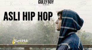 ASLI HIP HOP LYRICS – RANVEER SINGH | Gully Boy | iLyricsHub