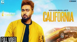 CALIFORNIA LYRICS – NISHAWN BHULLAR | iLyricsHub