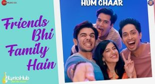 FRIENDS BHI FAMILY HAIN LYRICS – HUM CHAAR | iLyricsHub