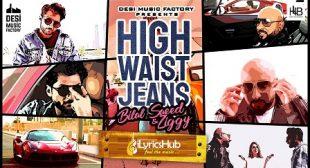 HIGH WAIST JEANS LYRICS – BILAL SAEED | iLyricsHub