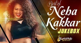 Neha Kakkar All Songs Lyrics & Videos | iLyricsHub