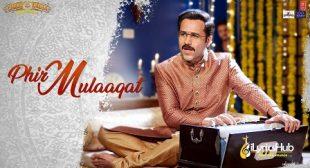 PHIR MULAAQAT LYRICS – JUBIN NAUTIYAL | Cheat India | iLyricsHub