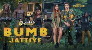 BUMB JATTIYE LYRICS – BOBBY SUNN   iLyricsHub