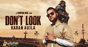 DON'T LOOK LYRICS – KARAN AUJLA | iLyricsHub