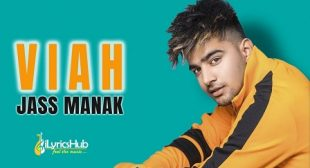 VIAH LYRICS – JASS MANAK New Song 2019 | iLyricsHub