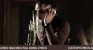 Achko Machko Full Song Lyrics – Yo Yo Honey Singh – Catchy Lyrics