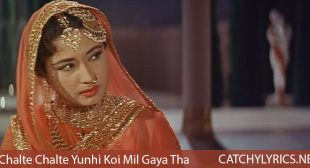 Chalte Chalte Yunhi Koi Mil Gaya Tha Song Lyrics – Pakeezah – Catchy Lyrics