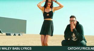 DJ Waley Babu Lyrics | Badshah feat. Aastha Gill – Catchy Lyrics