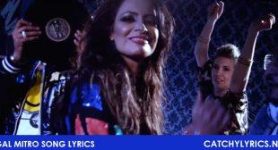 Gal Mitro Song Lyrics – Nindy Kaur Feat Raftaar – Catchy Lyrics