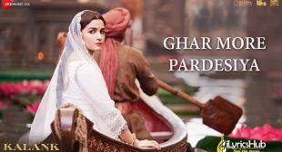 Ghar More Pardesiya Lyrics – Kalank | Shreya Ghoshal