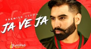JA VE JA LYRICS – PARMISH VERMA | iLyricsHub