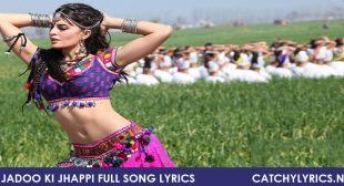 Jadoo Ki Jhappi Full Song Lyrics – Ramaiya Vastavaiya – Catchy Lyrics