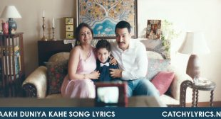 Laakh Duniya Kahe Song Lyrics – Talaash – Catchy Lyrics