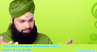 Tera Naam Khwaja Moinuddin Lyrics : Naat-e-Paak – Bulbul-e-Bagh-e-Madina