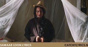 Sawaar Loon Lyrics – Lootera Song – Catchy Lyrics