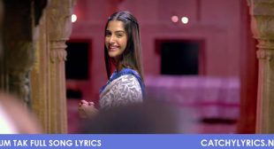 Tum Tak Full Song Lyrics – Raanjhanaa – Catchy Lyrics