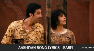 Aashiyan Song Lyrics – Barfi – Catchy Lyrics