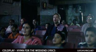 Coldplay Lyrics – Hymn For The Weekend   Chris Martin, Beyonce – Catchy Lyrics