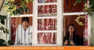 Deewane Hain Deewanon Ko Na Ghar Chahiye Lyrics – Zanjeer – Rafi & Lata – Catchy Lyrics