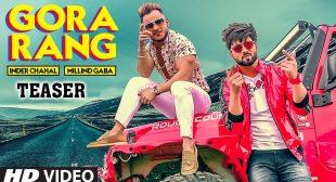 GORA RANG LYRICS – Millind Gaba, Inder Chahal