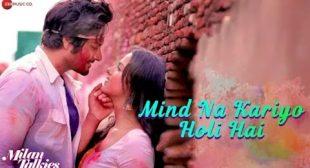 Mind Na Kariyo Holi Hai Lyrics – Mika Singh