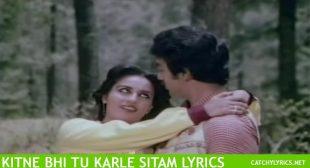 Kitne Bhi Tu Karle Sitam Lyrics – Sanam Teri Kasam – Catchy Lyrics