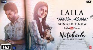 Laila Lyrics -(Notebook) Dhvani Bhanushali – Flytunes